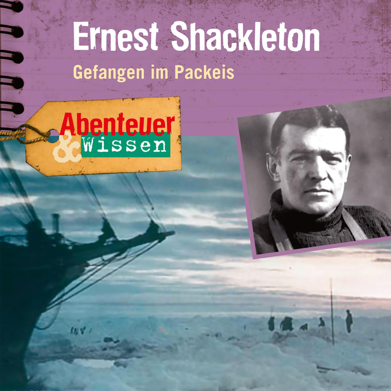 Berit Hempel Ernest Shackleton - Gefangen im Packeis - Abenteuer & Wissen (Ungekürzt) berit renser seitse maailma