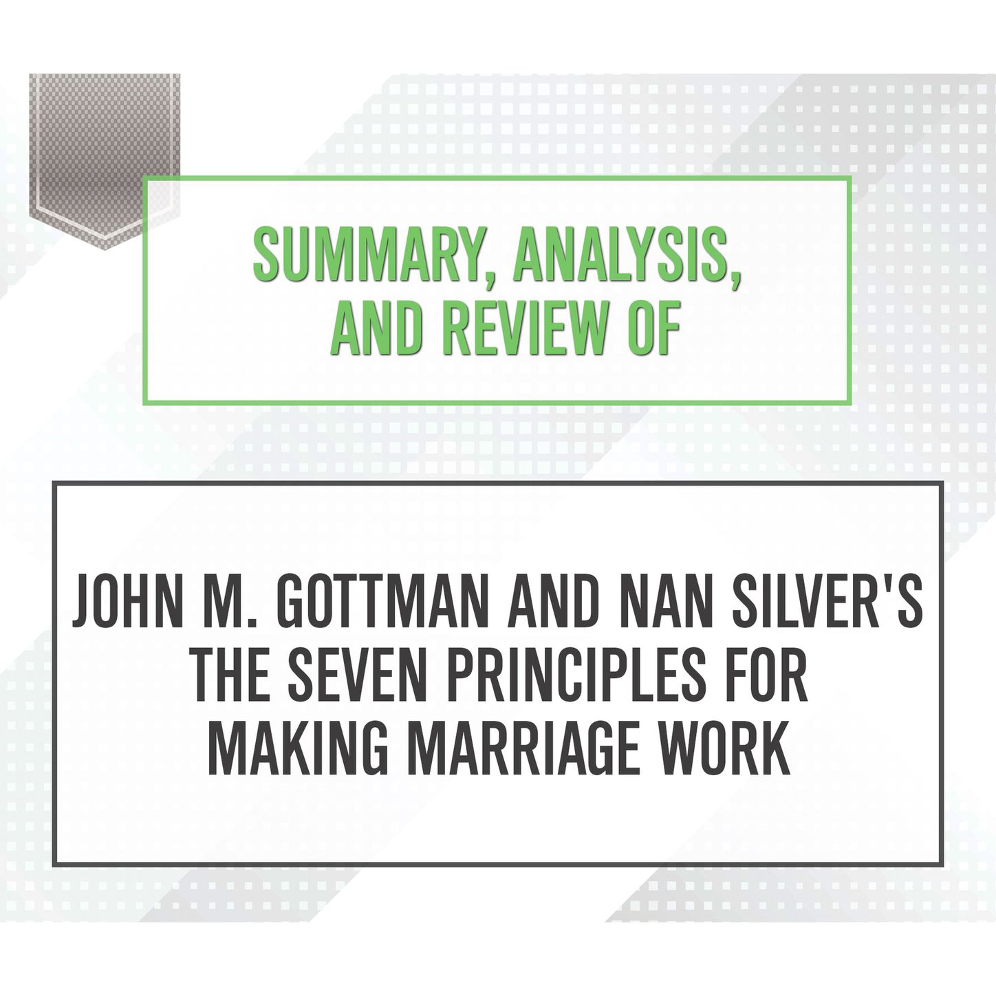 Фото - Start Publishing Notes Summary, Analysis, and Review of John M. Gottman and Nan Silver's The Seven Principles for Making Marriage Work (Unabridged) john brocklesby elements of astronomy with explanatory notes and questions for examination
