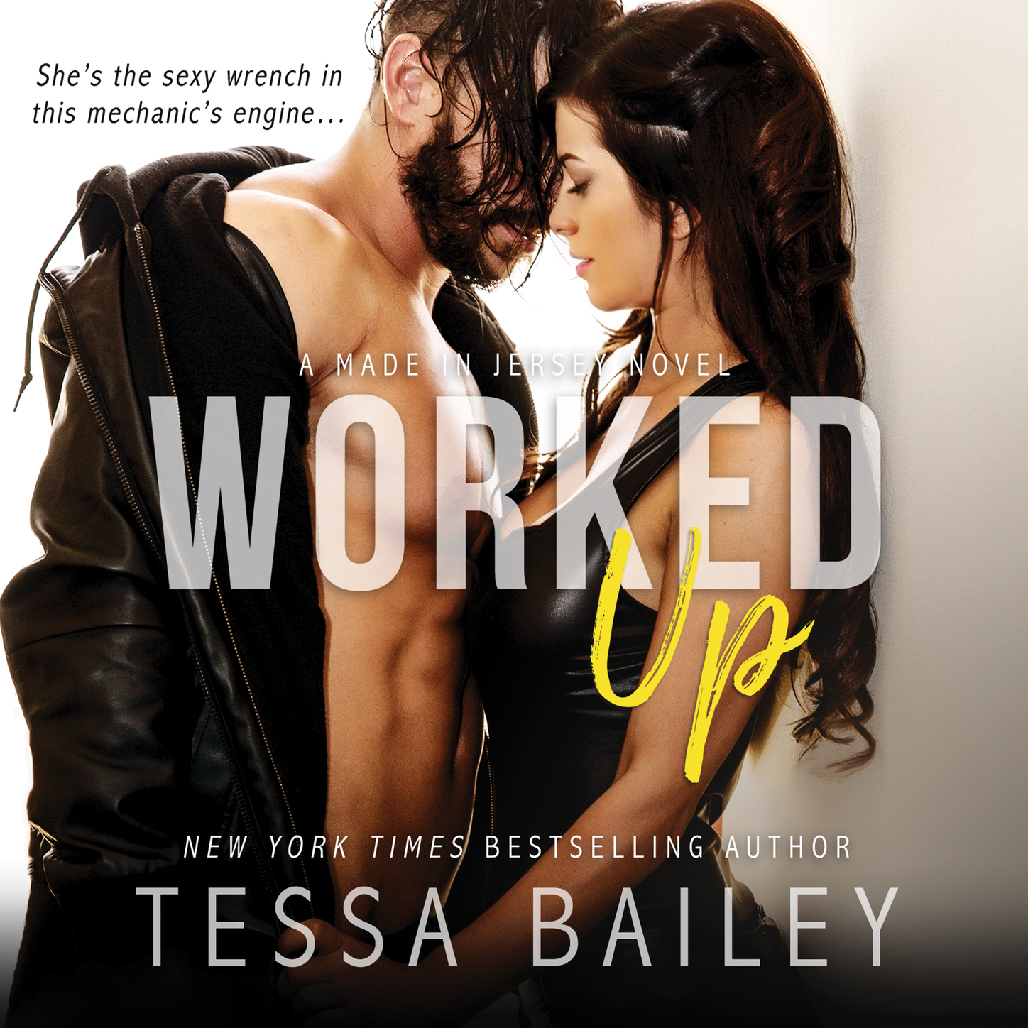 Tessa Bailey Worked Up - Made in Jersey, Book 3 (Unabridged) bailey 63263bh lerman page 3
