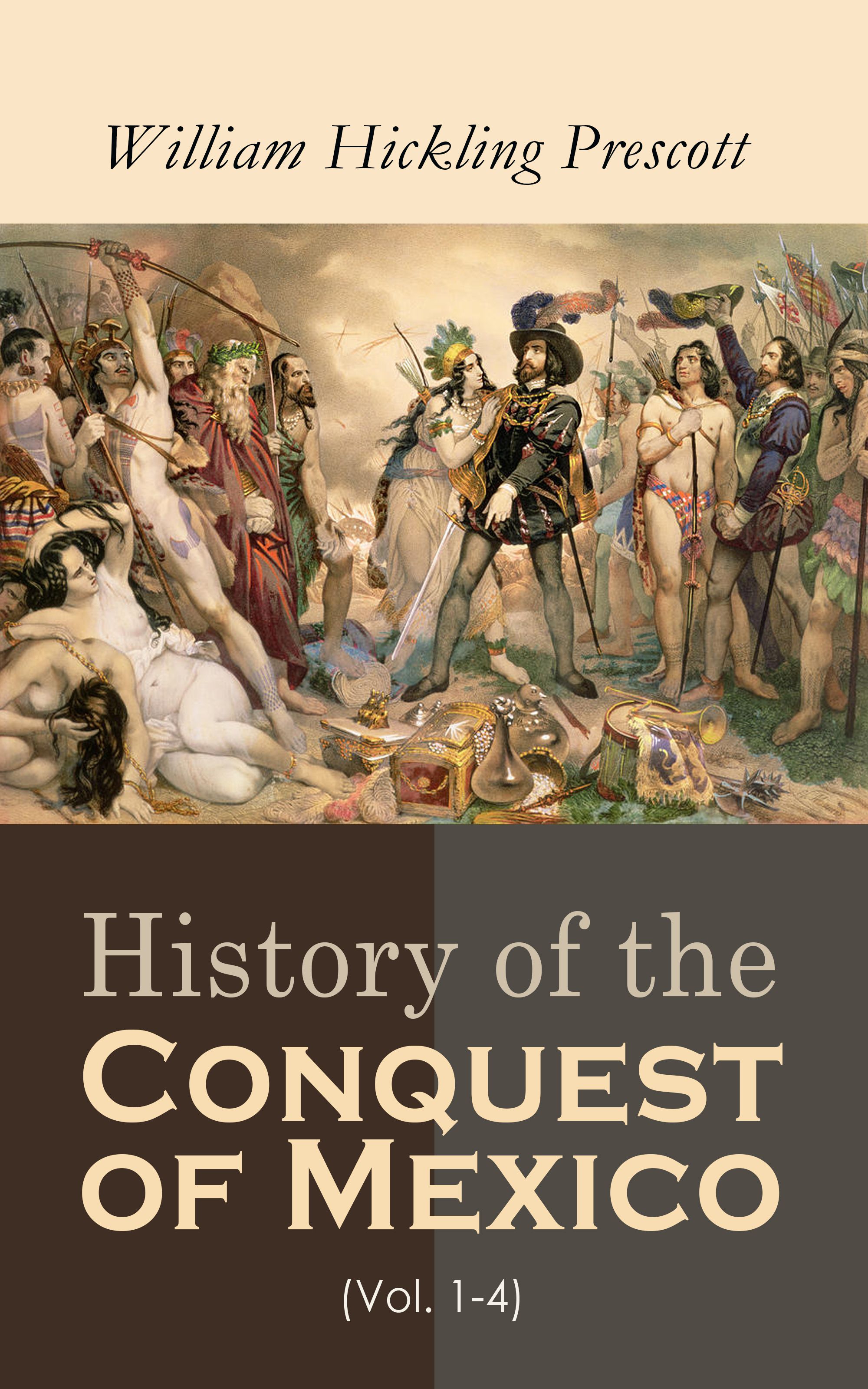 William Hickling Prescott History of the Conquest of Mexico (Vol. 1-4) james madison cutts the conquest of california and new mexico