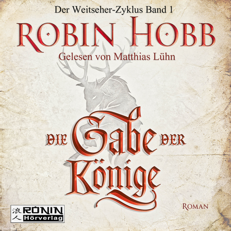 Robin Hobb Die Gabe der Könige - Die Chronik der Weitseher 1 (Ungekürzt) морган райс marsch der könige