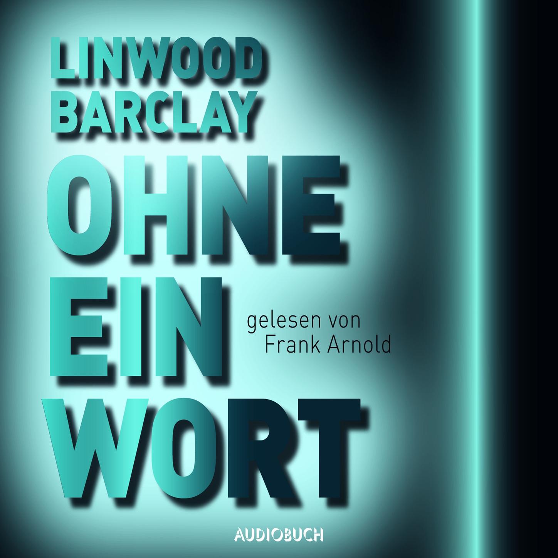 цена Linwood Barclay Ohne ein Wort (Ungekürzt) онлайн в 2017 году
