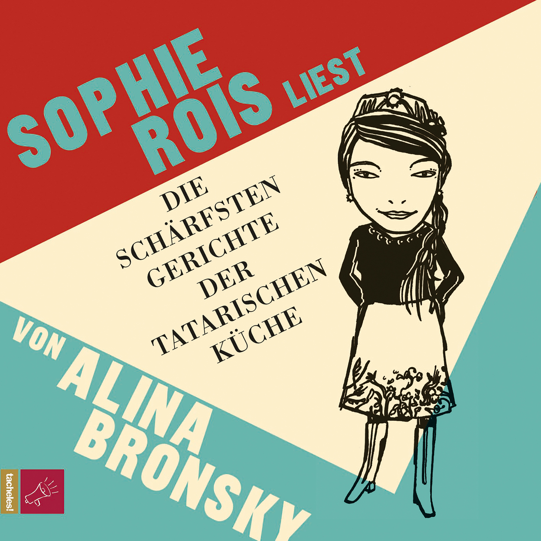 Alina Bronsky Die schärfsten Gerichte der tatarischen Küche платье alina assi alina assi mp002xw156ky
