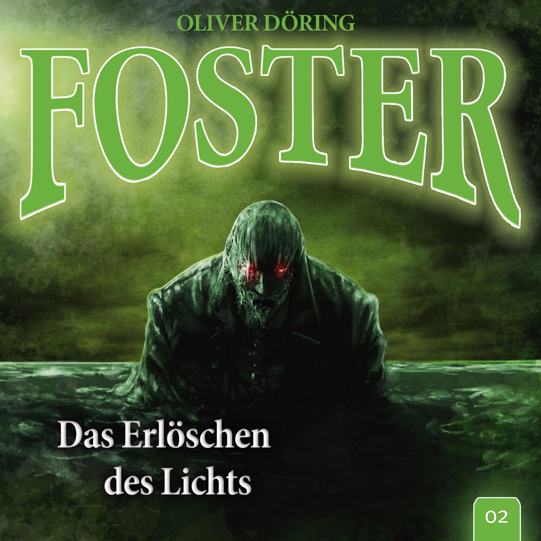 Oliver Döring Foster, Folge 2: Das Erlöschen des Lichts (Oliver Döring Signature Edition) графический планшет wacom intuos pro 2 medium paper edition