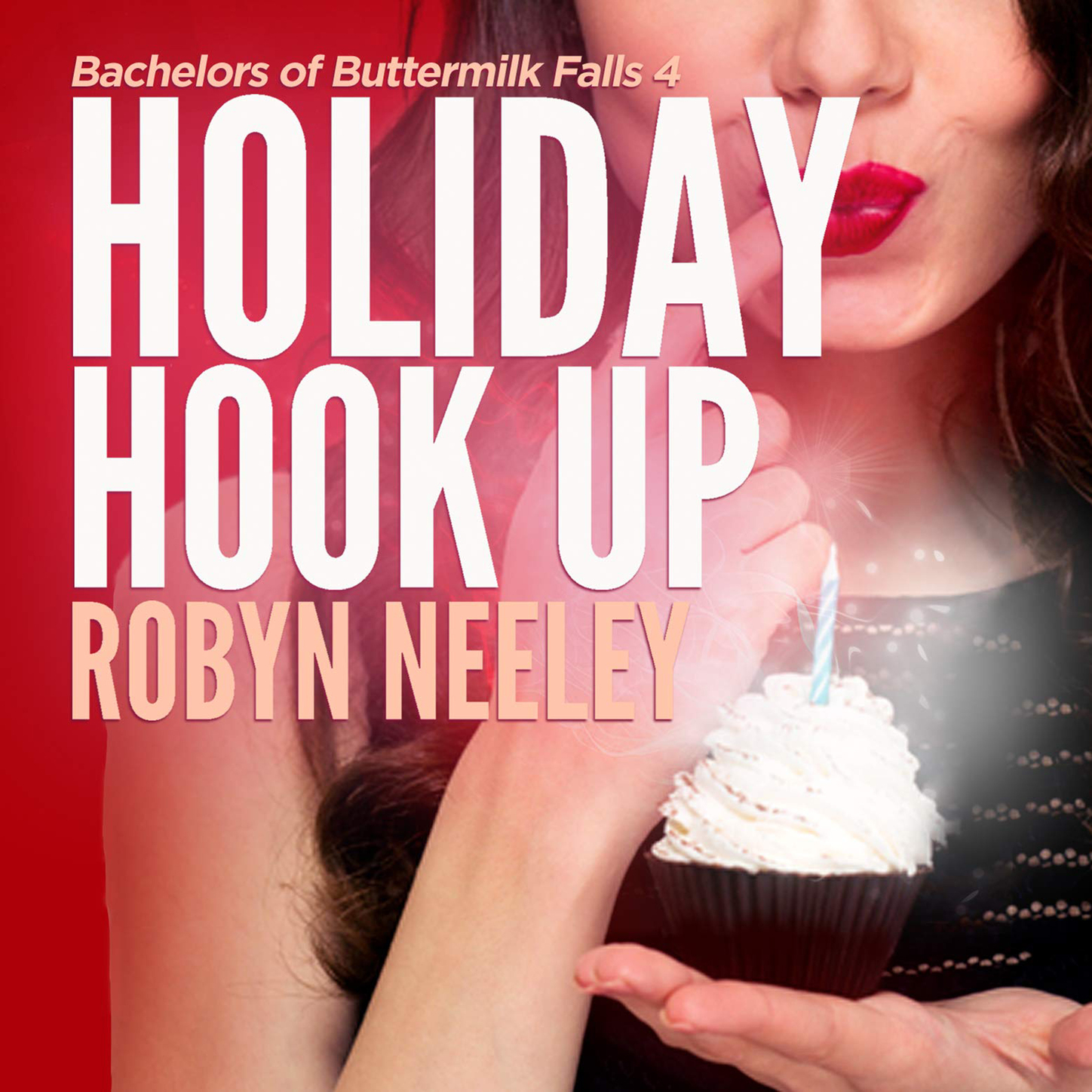 Holiday Hook Up - Bachelors of Buttermilk Falls, Book 4 (Unabridged)