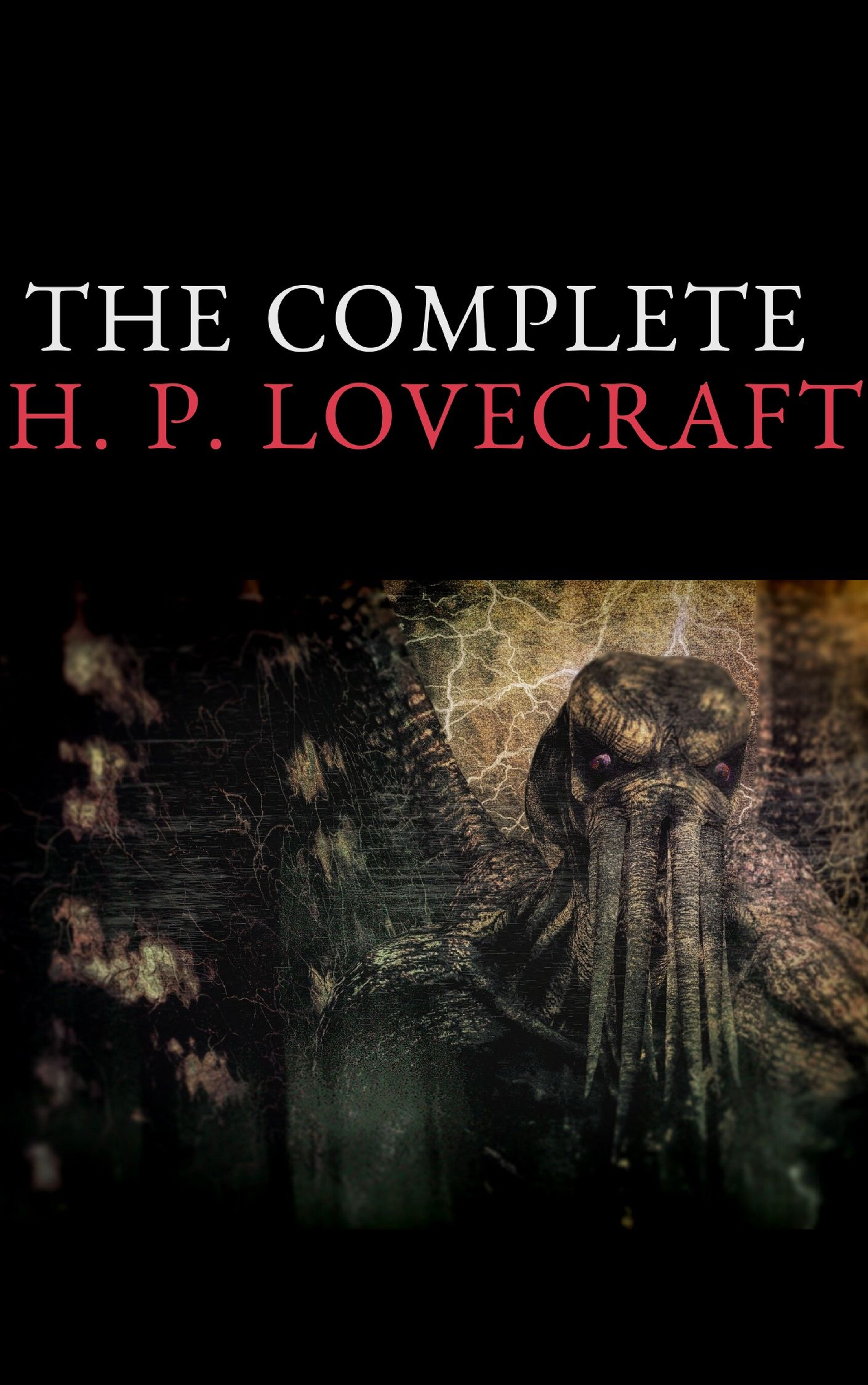 The Complete Fiction of H. P. Lovecraft фото