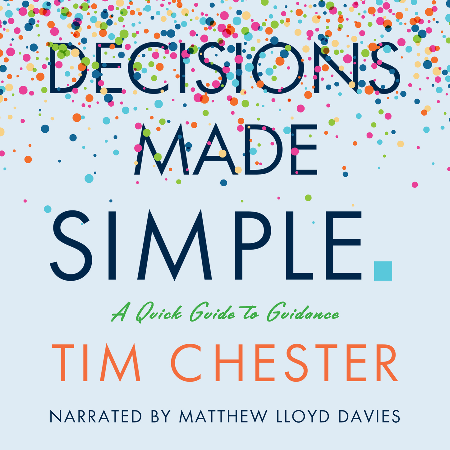 Tim Chester Decisions Made Simple (Unabridged) marketing made simple