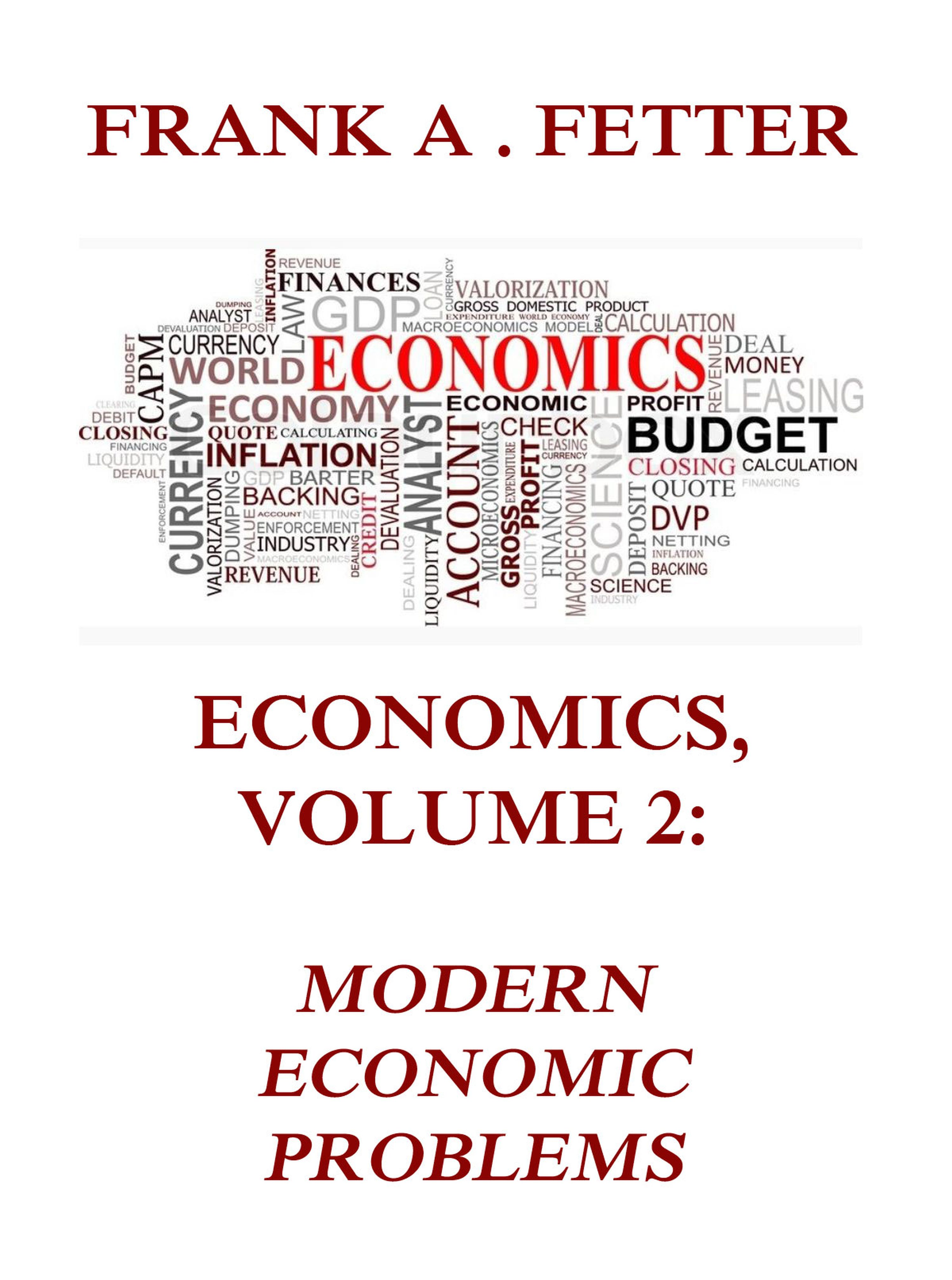 Frank A. Fetter Economics, Volume 2: Modern Economic Problems h polano selections from the talmud being specimens of the contents of that ancient book its commentaries teachings poetry and legends also brief sketches of the men who made and commented upon it