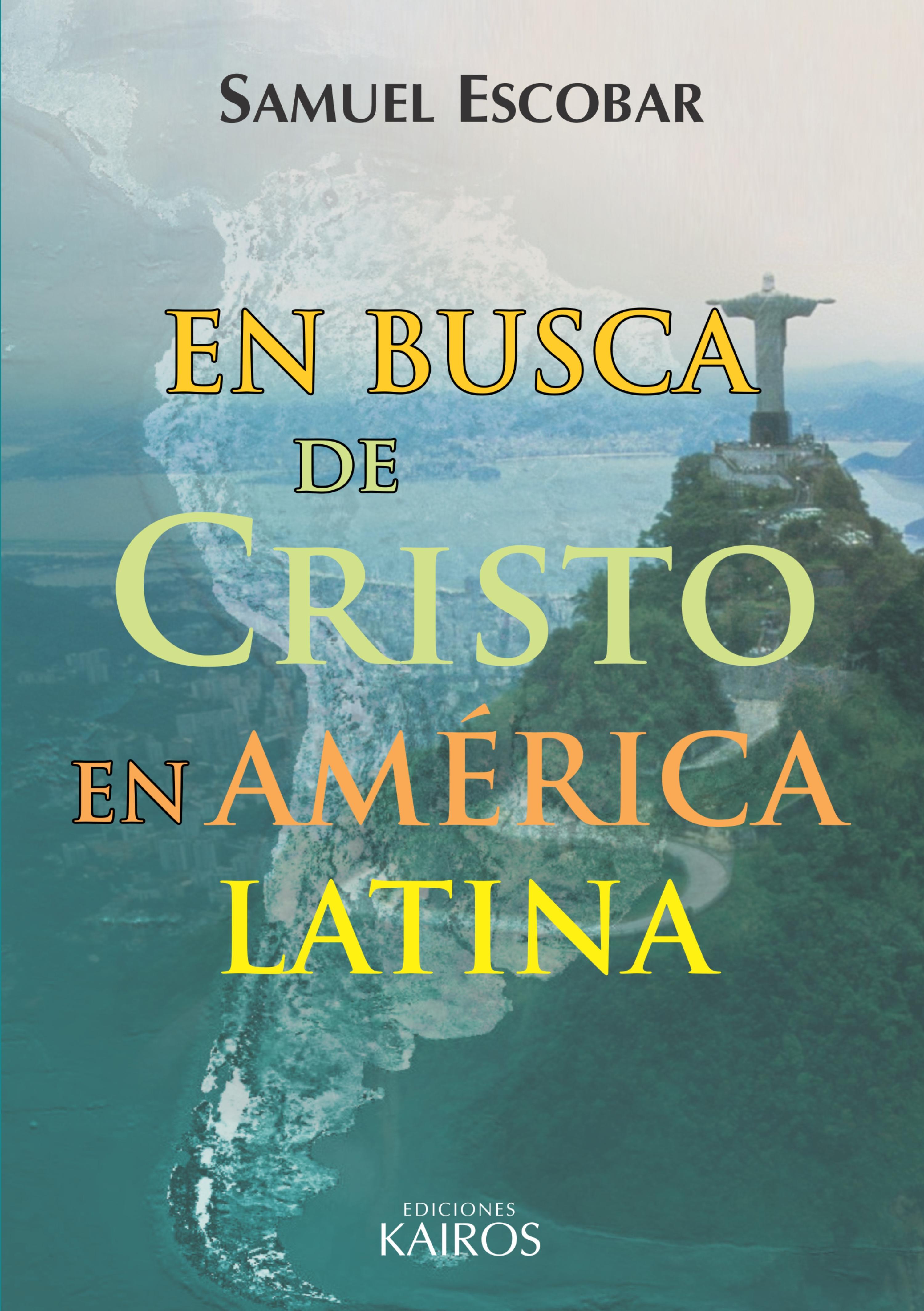 Samuel Escobar En busca de Cristo en América Latina