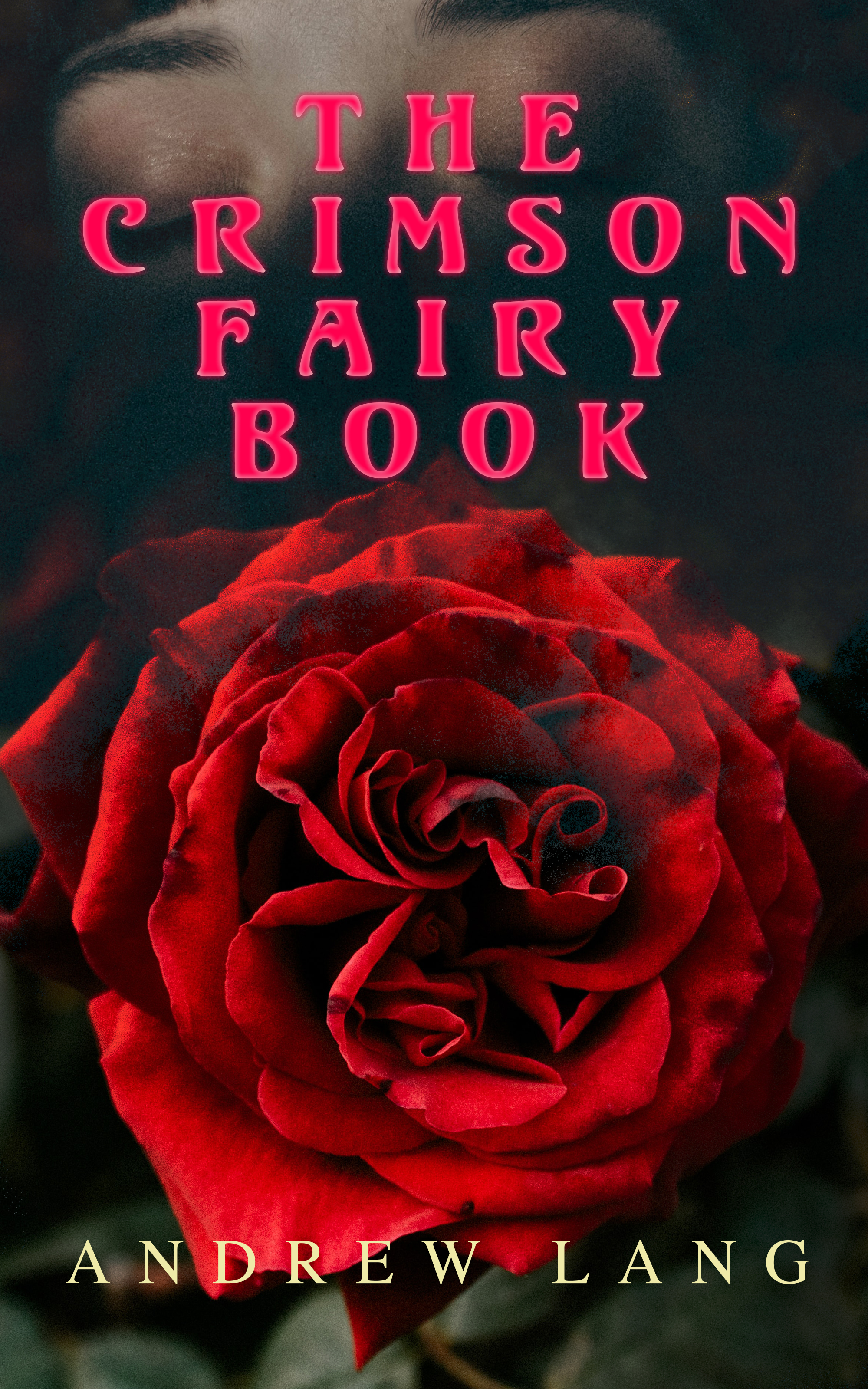 Andrew Lang The Crimson Fairy Book faber m the crimson petal and the white