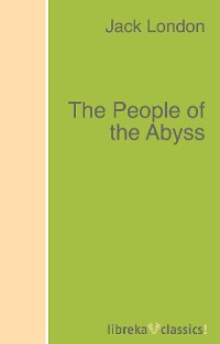 цена Jack London The People of the Abyss онлайн в 2017 году
