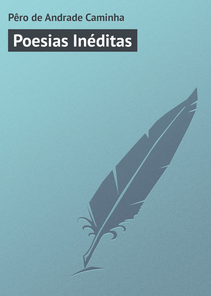 Pêro de Andrade Caminha Poesias Inéditas недорого