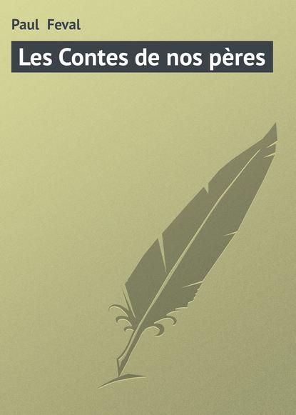 Paul Feval Les Contes de nos pères