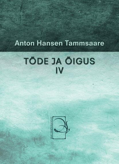 Anton Hansen Tammsaare Tõde ja õigus IV anton hansen tammsaare tõde ja õigus i