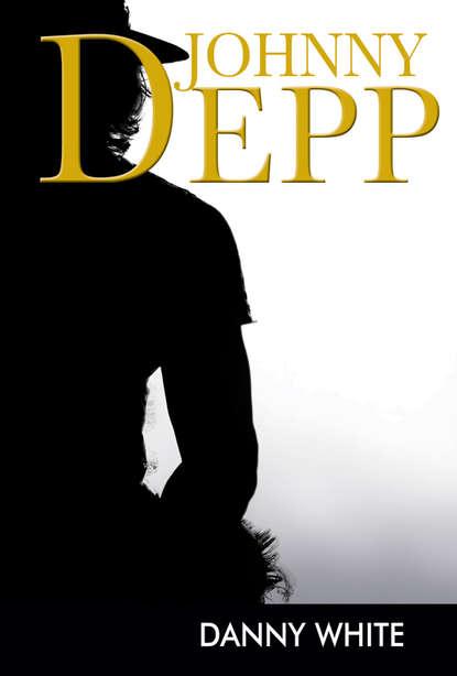 Johnny Depp. Mitteametlik elulugu. Danny