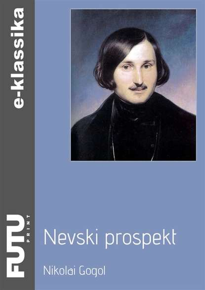 Nikolai Gogol Nevski prospekt nikolai gogol maiöö ehk uppunu
