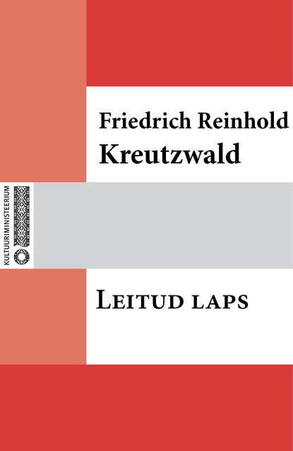 Friedrich Reinhold Kreutzwald Leitud laps