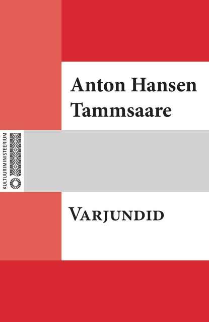 Anton Hansen Tammsaare Varjundid anton hansen tammsaare jõulupuu
