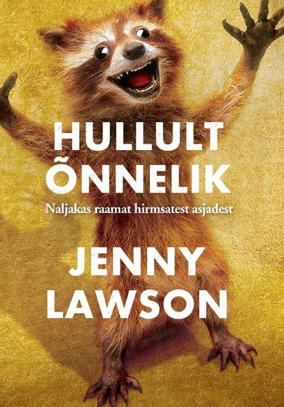 Jenny Lawson Hullult õnnelik цена 2017