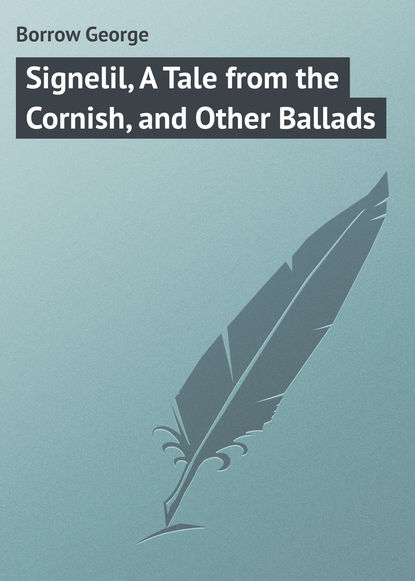 Фото - Borrow George Signelil, A Tale from the Cornish, and Other Ballads borrow george tord of hafsborough and other ballads