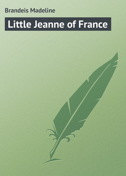 Brandeis Madeline Little Jeanne of France