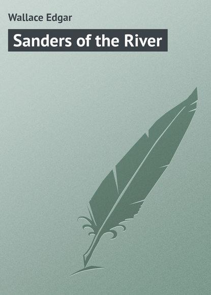 Wallace Edgar Sanders of the River edgar wallace sanders of the river