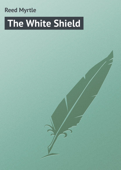Reed Myrtle The White Shield reed myrtle the master s violin
