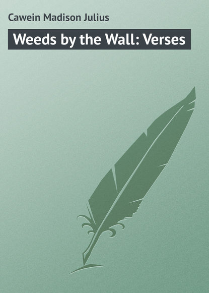 Cawein Madison Julius Weeds by the Wall: Verses the satanic verses