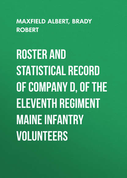 Maxfield Albert Roster and Statistical Record of Company D, of the Eleventh Regiment Maine Infantry Volunteers the eleventh commandment