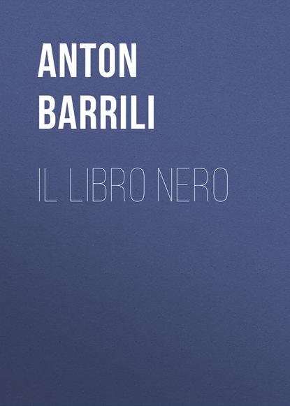 Фото - Barrili Anton Giulio Il Libro Nero giulio giorello la lujuria