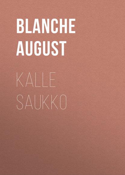 Blanche August Kalle Saukko