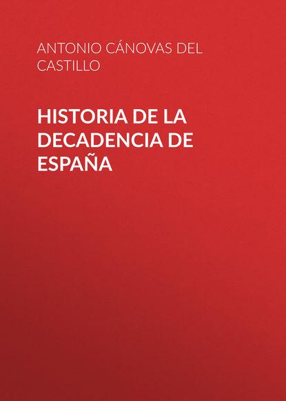 Фото - Cánovas del Castillo Antonio Historia de la decadencia de España antonio de luca мокасины