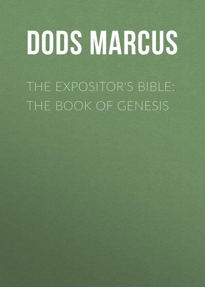 Dods Marcus The Expositor's Bible: The Book of Genesis the genesis fleet vanguard book 1