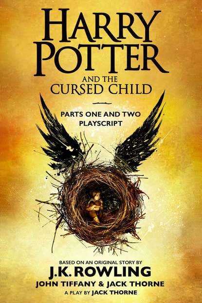 Дж. К. Роулинг Harry Potter and the Cursed Child – Parts One and Two rowling j harry potter and the cursed child parts one and two
