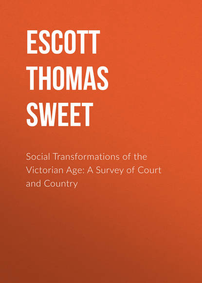 Фото - Escott Thomas Hay Sweet Social Transformations of the Victorian Age: A Survey of Court and Country bulfinch thomas age of fable part 1