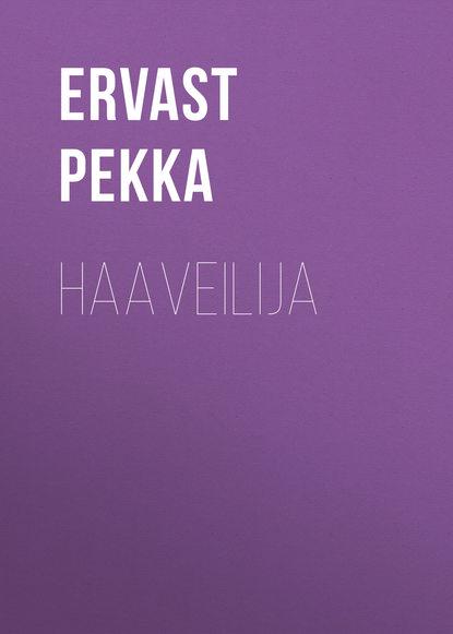 Ervast Pekka Haaveilija недорого