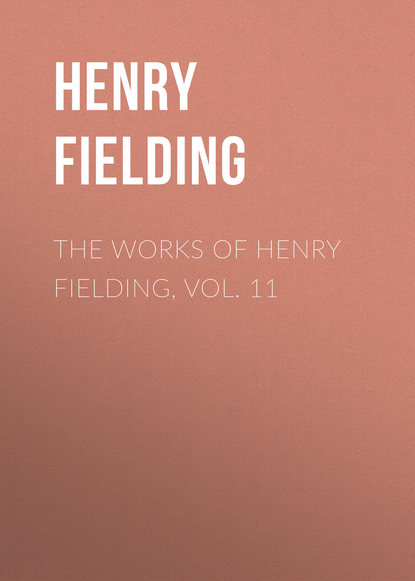 Генри Филдинг The Works of Henry Fielding, vol. 11 the art of fielding