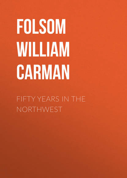 Folsom William Henry Carman Fifty Years In The Northwest tina folsom geliebter unsichtbarer