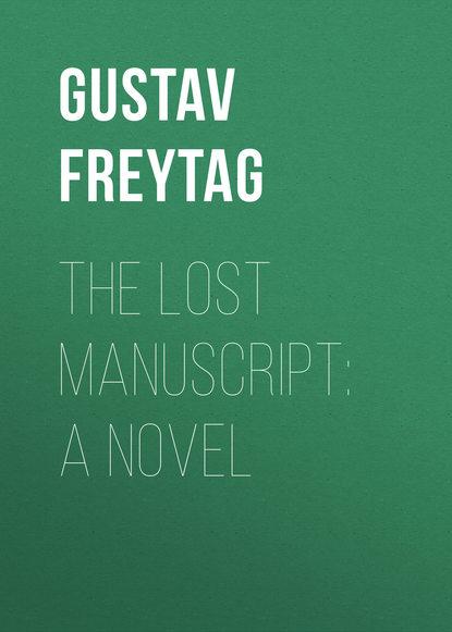 Фото - Gustav Freytag The Lost Manuscript: A Novel gustav klimt the complete paintings