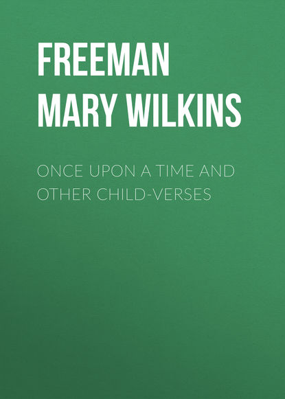 bowen mary time twist reader Freeman Mary Eleanor Wilkins Once Upon a Time and Other Child-Verses