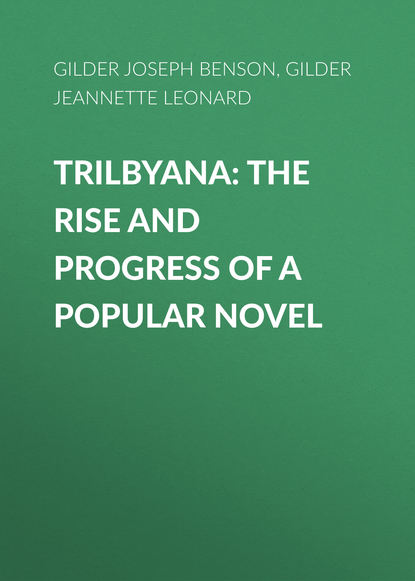 Gilder Jeannette Leonard Trilbyana: The Rise and Progress of a Popular Novel thomas henry huxley the rise and progress of palaeontology