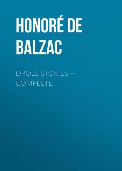 Оноре де Бальзак Droll Stories – Complete