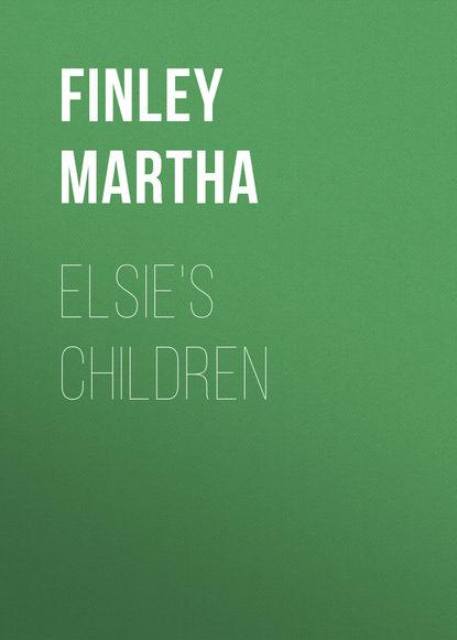 Фото - Finley Martha Elsie's children finley martha elsie in the south