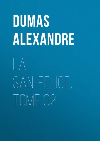 Фото - Александр Дюма La San-Felice, Tome 02 александр дюма la san felice tome 06