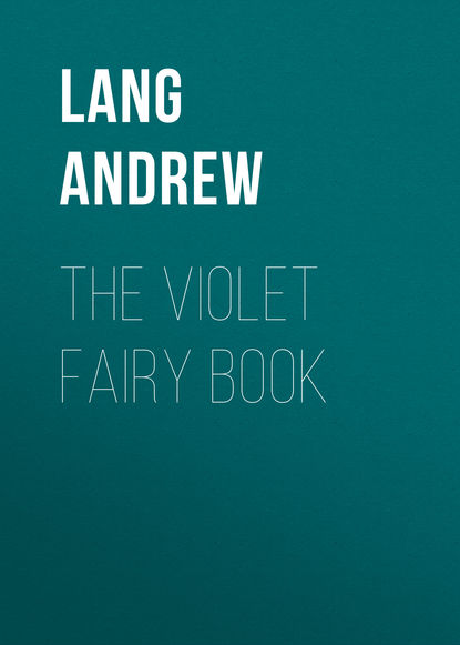 Lang Andrew The Violet Fairy Book lang andrew the violet fairy book