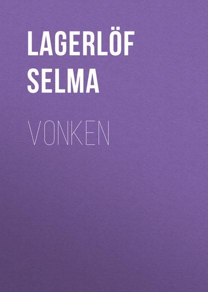 Фото - Lagerlöf Selma Vonken selma lagerlöf en herrgårdssägen