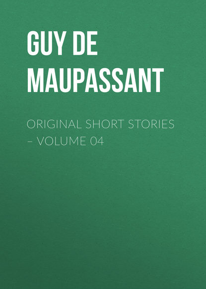 Ги де Мопассан Original Short Stories – Volume 04 цена 2017