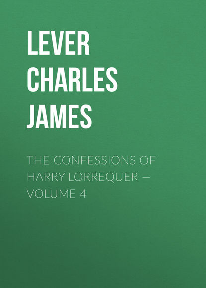 Lever Charles James The Confessions of Harry Lorrequer — Volume 4 недорого
