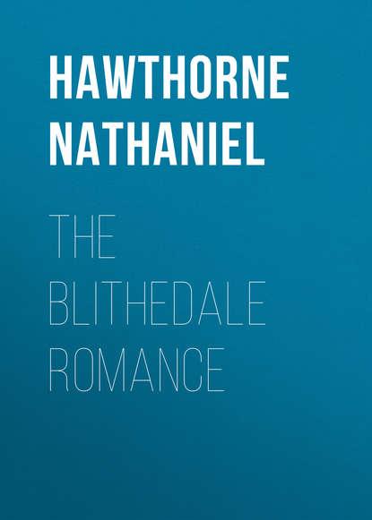 Натаниель Готорн The Blithedale Romance недорого