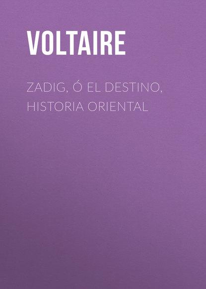 Zadig, ? El Destino, Historia Oriental